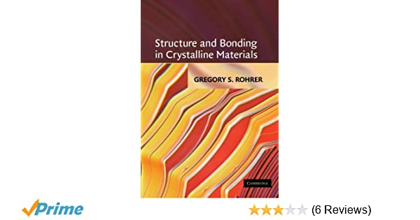 structure and bonding in crystalline materials rohrer gregory s