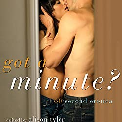 Got a Minute?: 60 Second Erotica