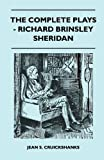 The Complete Plays - Richard Brinsley Sheridan, Jean S. Cruickshanks, 144651790X