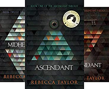 Amazon Com Ascendant Ascendant Trilogy Book 1 Ebook Taylor Rebecca Kindle Store