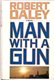 Man with a Gun, Robert Daley, 0517023407
