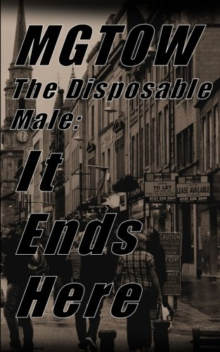 Mgtow  Male Disposability  It Ends Here