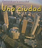img - for Una ciudad (Caminando por la comunidad) (Spanish Edition) book / textbook / text book