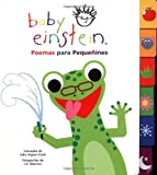 Baby Einstein: Poemas para pequenines: Poems for Little Ones, Spanish-Language Edition (Baby Einstein: Libros con lenguetas) (Spanish Edition)