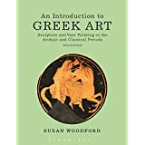 An Introduction to Greek Art: Sculpture and Vase Painting in the Archaic and Classical Periods