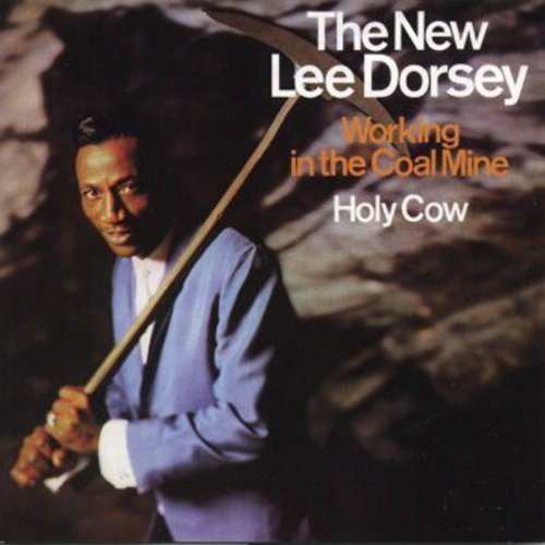 Lee Dorsey - The New Lee Dorsey Working In The Coal Mine / Holy Cow - Zortam Music