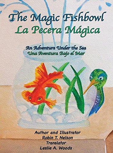 The Magic Fishbowl / La Pecera Magica: An Adventure Under the Sea / Una Aventura Bajo El Mar (Colibri Children's Adventures) ()