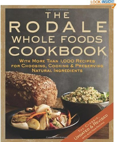 Demitasse Natural - The Rodale Whole Foods Cookbook: With More Than 1,000 Recipes for Choosing, Cooking, & Preserving Natural Ingredients The Rodale Whole Foods Cookbook: With More Than 1,000 Recipes for Choosing, Cooking, & Preserving Natural Ingredients