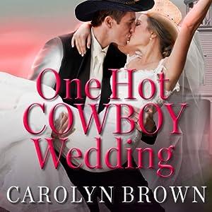 One Hot Cowboy Wedding Audiobook