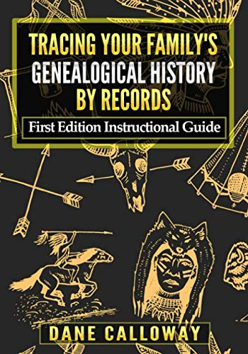(Tracing Your Family's Genealogical History By Records: First Edition Instructional Guide )