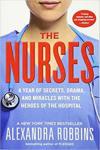 The nurses a year of secrets drama and miracles with the heroes the nurses a year of secrets drama and miracles with the heroes of the hospital alexandra robbins 9780761189251 amazon books fandeluxe Image collections