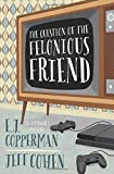 img - for The Question of the Felonious Friend (An Asperger's Mystery) book / textbook / text book