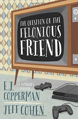 The Question of the Felonious Friend (An Asperger's Mystery)