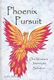 img - for Phoenix Pursuit: One Woman's Journey to Salvation book / textbook / text book