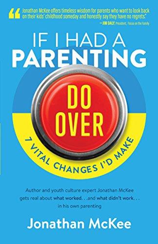 If I Had a Parenting Do-Over: 7 Vital Changes I'd Make