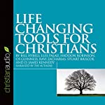 Life Changing Tools for Christians | Stuart Briscoe,Ravi Zacharias,Bill Hybels,D. James Kennedy,Haddon Robinson,Luis Palau