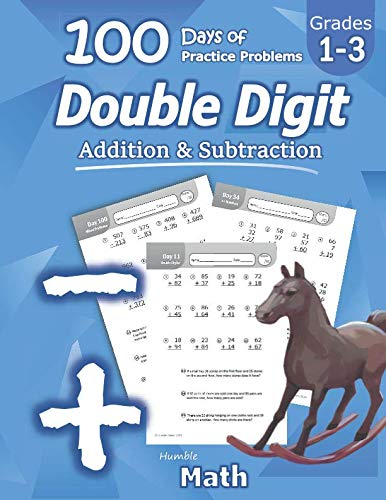 - Humble Math - Double Digit Addition & Subtraction : 100 Days of Practice Problems: Grades 1-3, Word Problems, Reproducible Math Drills