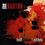51s uXj44YL. SL160  - Steve Barton - Tall Tales and Alibis (Album Review)