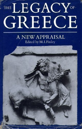 The Legacy of Greece: A New Appraisal (Legacy Series)