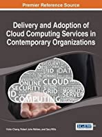 Delivery and Adoption of Cloud Computing Services in Contemporary Organizations