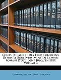 Cours D'Histoire des États Européens, Franz Xaver Zach and Max Samson-éd Schoell, 1147207100