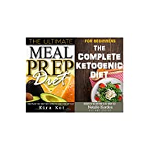 Ketogenic Diet and Meal Prep for Beginners: The Step by Step Guide to Total Health - The Beginner's Guide to Meal Prep and Clean Eating