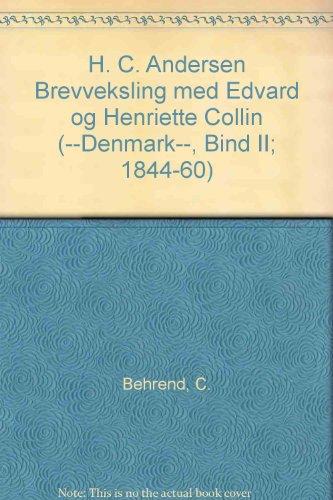 H. C. Andersen Brevveksling med Edvard og Henriette Collin (--Denmark--, Bind II; 1844-60)