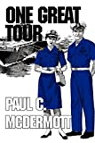 One Great Tour, Paul C. McDermott, 1451208014