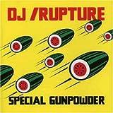 Special Gunpowder by DJ Rupture (2004-10-05)