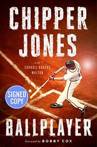 Ballplayer AUTOGRAPHED by Chipper Jones (SIGNED EDITION) 4/8/17 (Chipper Jones Biography)