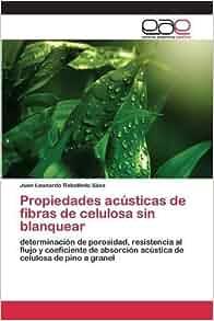 Propiedades acústicas de fibras de celulosa sin blanquear
