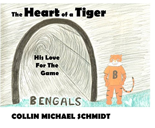 Cincinnati Bengals Heart - The Heart of a Tiger: His Love For The Game