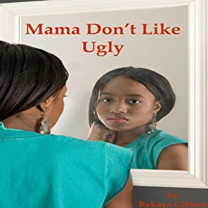 Mama Don't Like Ugly Audiobook