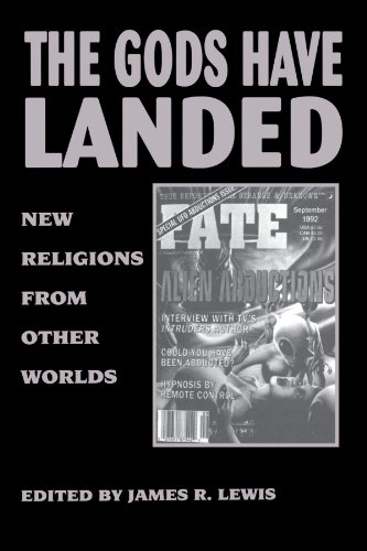 The Gods Have Landed: New Religions from Other Worlds (Suny Series in Religious Studies)