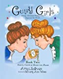 Gutsy Girls: Strong Christian Women Who Impacted the World: Book Two: Sisters, Corrie & Betsie ten Boom (Volume 2)