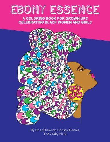 Search : Ebony Essence: A Coloring Book for Grown Ups Celebrating Black Women and Girls