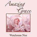 Amazing Grace | Watchman Nee