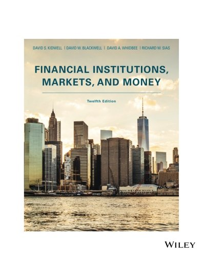 Financial Institutions, Markets, and Money, Twelfth Edition