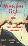 Waking God  Book I: The Journey Begins