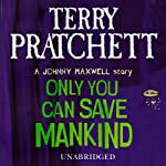 Only You Can Save Mankind | Terry Pratchett