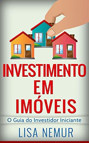 Investimento em Imóveis: O Guia do Investidor Iniciante (Brazilian Real Estate)