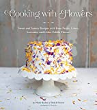 Amazon / Quirk Books: Cooking with Flowers Sweet and Savory Recipes with Rose Petals, Lilacs, Lavender, and Other Edible Flowers (Miche Bacher)