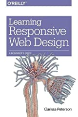 Learning Responsive Web Design: A Beginner's Guide Paperback