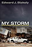My Storm: Managing the Recovery of New Orleans in the Wake of Katrina (The City in the Twenty-First Century)