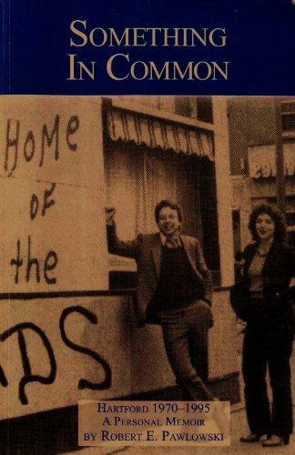 something-in-common-hartford-1970-1995-a-personal-memoir