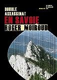 Double assassinat en Savoie/Les enquêtes du commissaire Féra