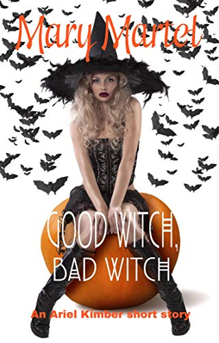 (Good Witch, Bad Witch: An Ariel Kimber Short)