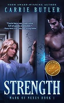 Strength (Mark Of Nexus Book 1) by [Butler, Carrie]
