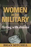 Women in the Military: Flirting With Disaster