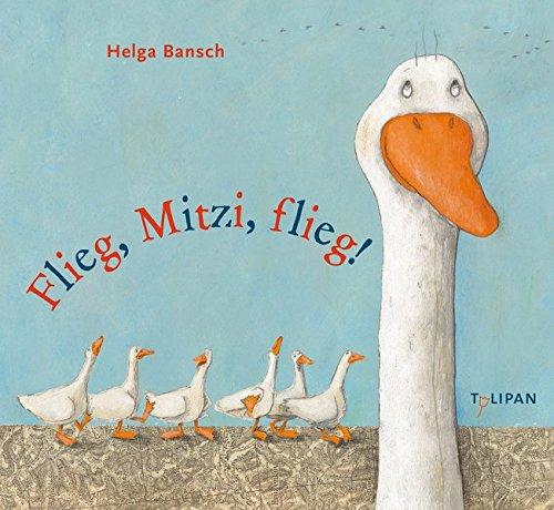 Flieg, Mitzi, flieg! (Bilderbuch)